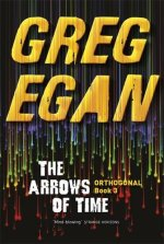 Cover of The Arrows of Time by Greg Egan